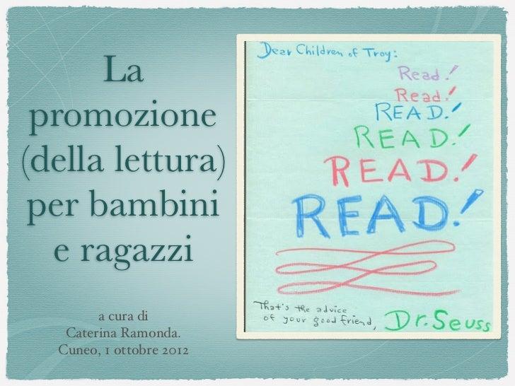 la promozione (della lettura) per bambini e ragazzi
