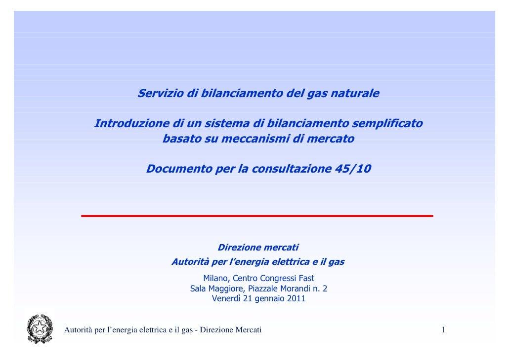 Servizio di bilanciamento del gas naturale         Introduzione di un sistema di bilanciamento semplificato               ...