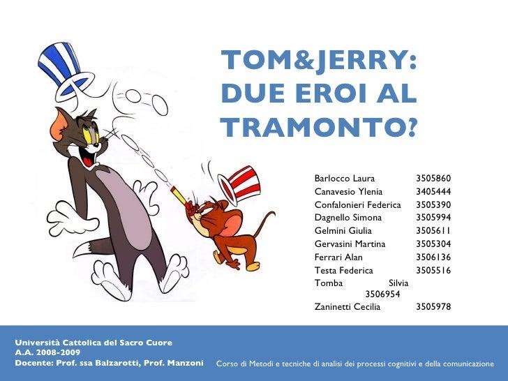 TOM&JERRY:                                                DUE EROI AL                                                TRAMO...