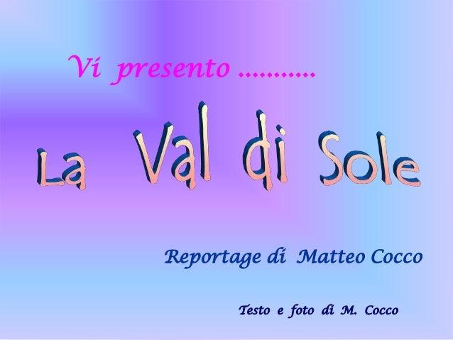 Vi presento ........... Reportage di Matteo Cocco Testo e foto di M. Cocco
