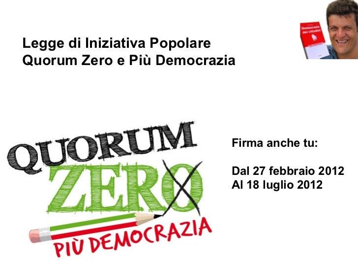 Presentazione democrazia diretta e iniziativa quorum zero e più democrazia