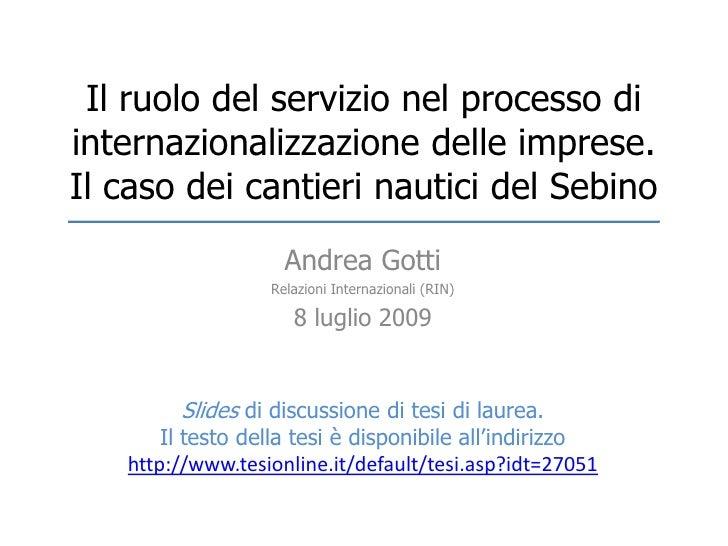 Il ruolo del servizio nel processo di internazionalizzazione delle imprese.Il caso dei cantieri nautici del Sebino<br />An...