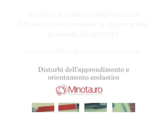 Il ritiro sociale in adolescenzaOrientamento verso la ripresa dei        processi di crescita Anna Arcari, Chiara Navarra ...
