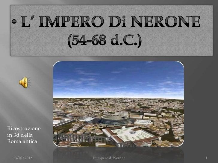 Ricostruzionein 3d dellaRoma antica  13/02/2012    L impero di Nerone   1
