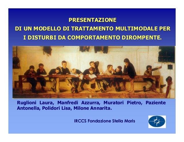 PRESENTAZIONEPRESENTAZIONE DI UN MODELLO DI TRATTAMENTO MULTIMODALE PERDI UN MODELLO DI TRATTAMENTO MULTIMODALE PER I DIST...