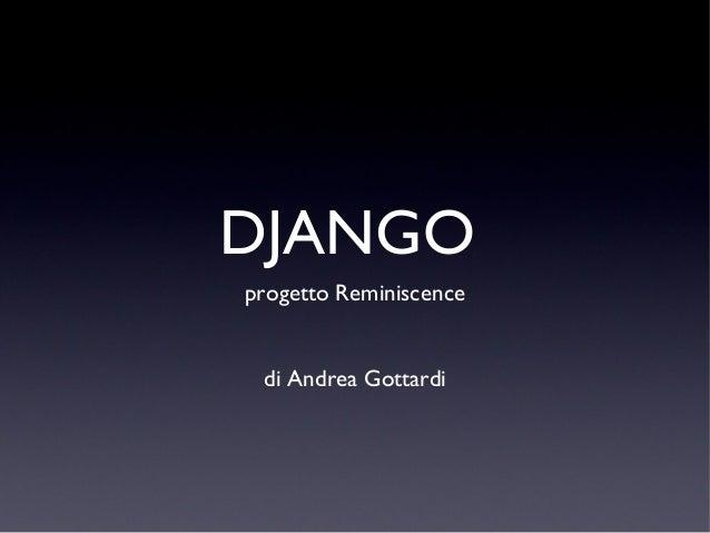 DJANGOprogetto Reminiscence di Andrea Gottardi