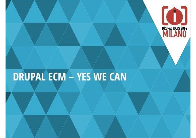 DRUPAL ECM – YES WE CAN