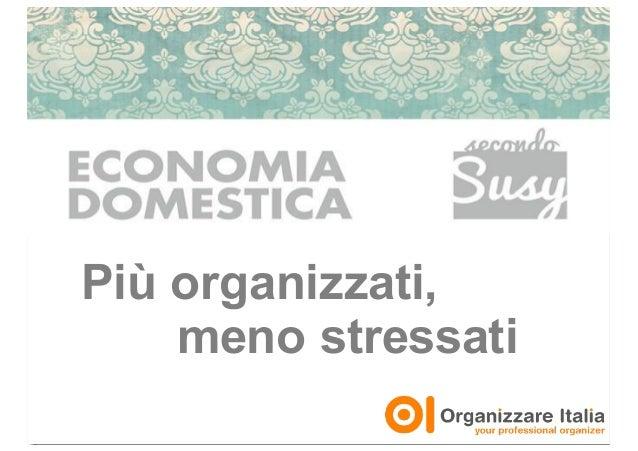 Più organizzati, meno stressati - Economia Domestica secondo Susy c/o Salone DonnaPiù