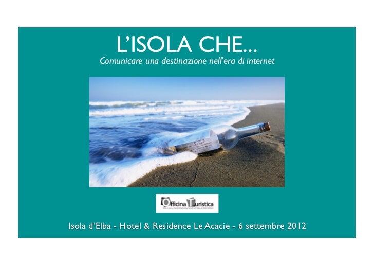 L'ISOLA CHE...        Comunicare una destinazione nell'era di internetIsola d'Elba - Hotel & Residence Le Acacie - 6 sette...