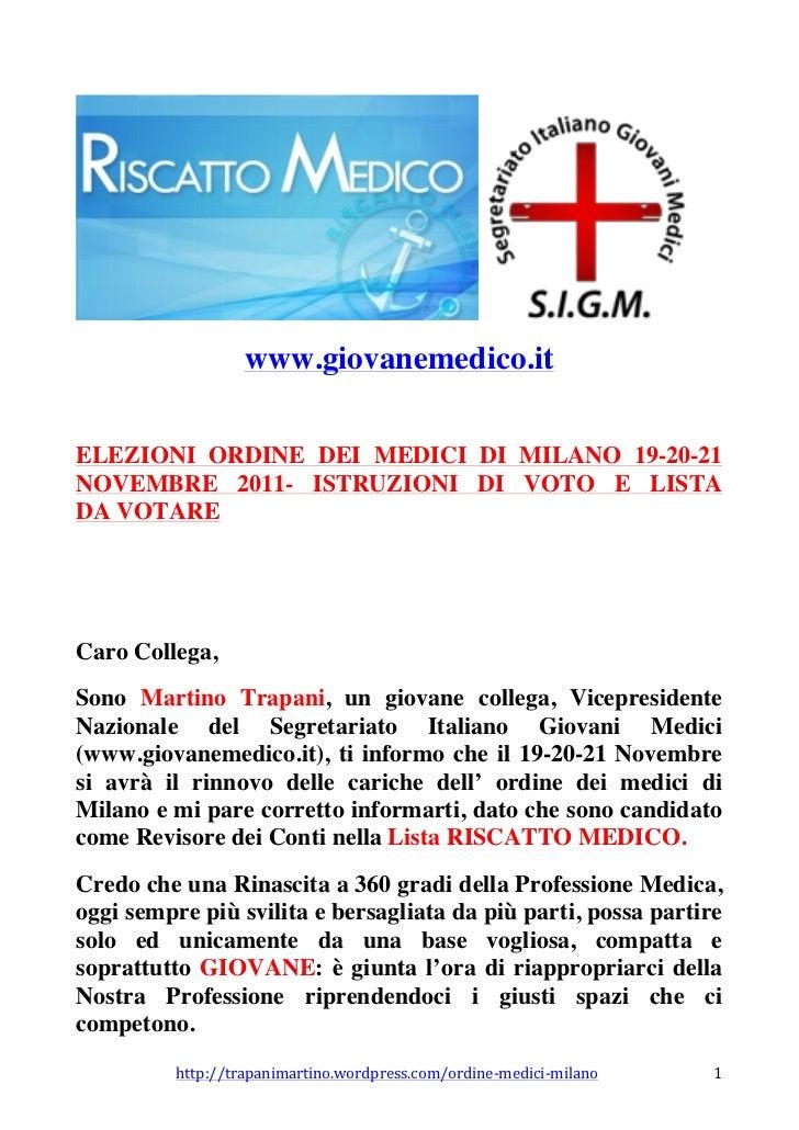 www.giovanemedico.itELEZIONI ORDINE DEI MEDICI DI MILANO 19-20-21NOVEMBRE 2011- ISTRUZIONI DI VOTO E LISTADA VOTARECaro Co...