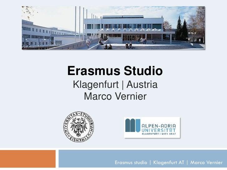 Erasmus StudioKlagenfurt | Austria  Marco Vernier         Erasmus studio | Klagenfurt AT | Marco Vernier