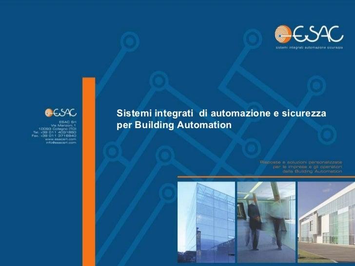 Sistemi integrati di automazione e sicurezza: ESAC srl