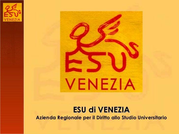 ESU di VENEZIA Azienda Regionale per il Diritto allo Studio Universitario