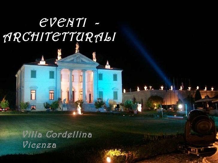 EVENTI  -  ARCHITETTURALI Villa Cordellina Vicenza