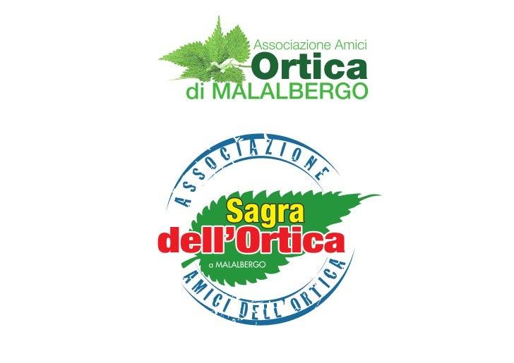 La Sagra di Fine Estate di MalalbergoOrtica                          (Urtica dioica)Curata da: Prof. V. Brandolini e Dr.ss...