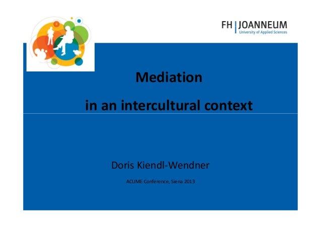 www.fh-joanneum.at MANAGEMENT  Mediation in an intercultural context  Doris Kiendl-Wendner ACUME Conference, Siena 2013