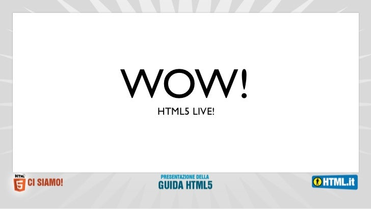 WOW! HTML5 LIVE!