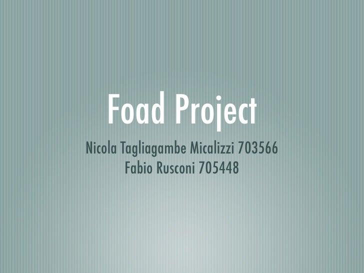 Foad Project Nicola Tagliagambe Micalizzi 703566         Fabio Rusconi 705448
