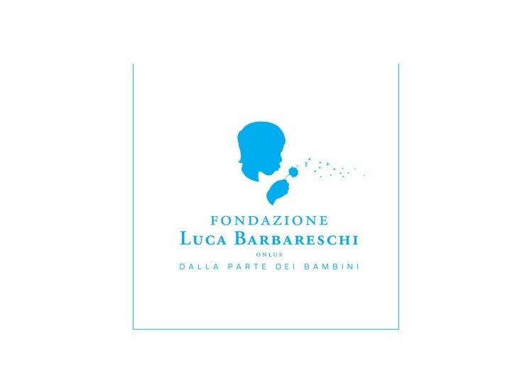 Presentazione della Fondazione Luca Barbareschi Onlus - Dalla Parte dei Bambini
