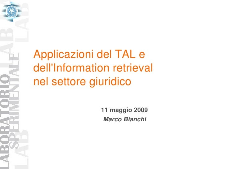 ApplicazionidelTALe dell'Informationretrieval nelsettoregiuridico                11maggio2009                Mar...
