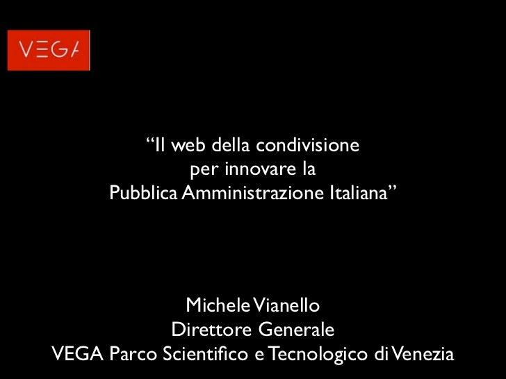 """""""Il web della condivisione                 per innovare la       Pubblica Amministrazione Italiana""""                   Mich..."""