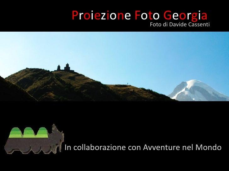 Proiezione Foto di Davide Cassenti               Foto                    Georgia     In collaborazione con Avventure nel M...