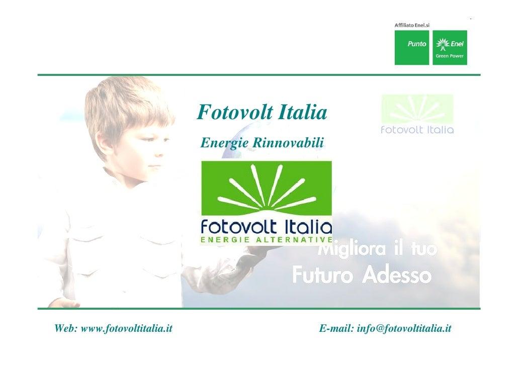 Fotovolt Italia                             Energie RinnovabiliWeb: www.fotovoltitalia.it                     E-mail: info...