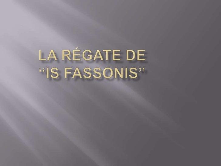 """LA RÉGATE DE """"IS FASSONIS""""<br />"""