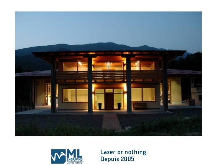 Laser or nothing.Depuis 2005