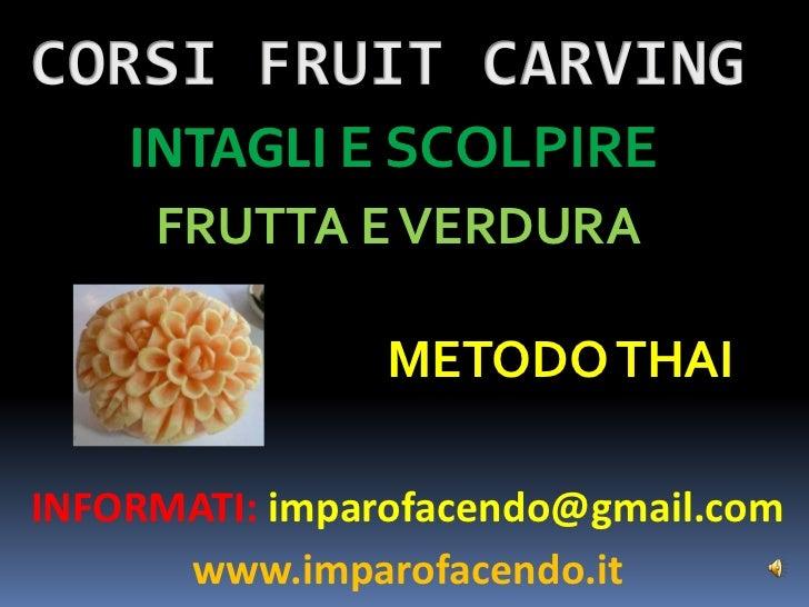 Presentazione Corsi Fruit Carving