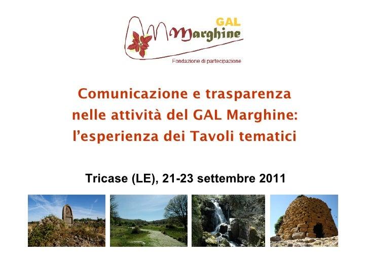 Comunicazione e trasparenzanelle attività del GAL Marghine:l'esperienza dei Tavoli tematici Tricase (LE), 21-23 settembre ...