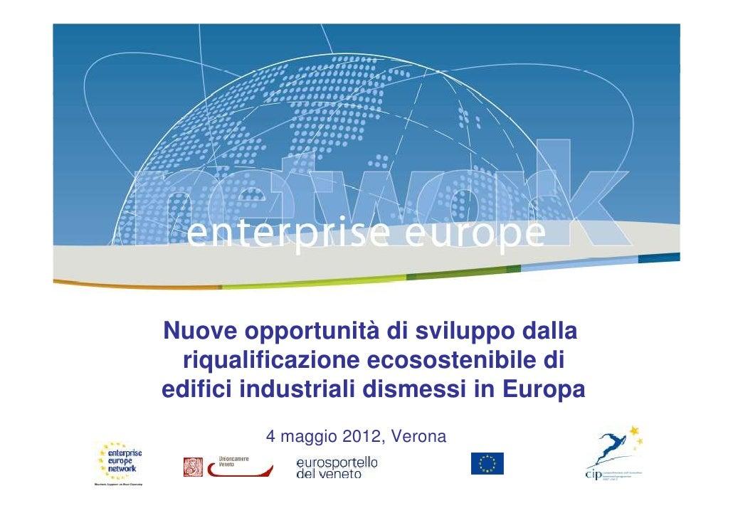 Nuove opportunità di sviluppo dalla riqualificazione ecosostenibile diedifici industriali dismessi in Europa         4 mag...