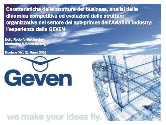 • Aviation Industry: caratteristiche di settore• GEVEN SPA: company profile overview• Caratteristiche della dinamica compe...