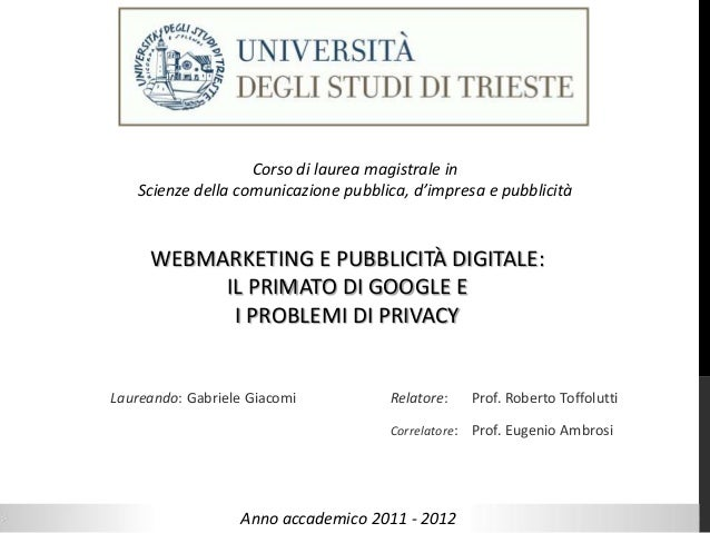 Corso di laurea magistrale in   Scienze della comunicazione pubblica, d'impresa e pubblicità     WEBMARKETING E PUBBLICITÀ...