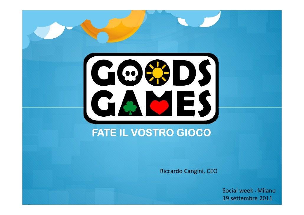 FATE IL VOSTRO GIOCO           Riccardo Cangini, CEO                                   Social week - Milano               ...