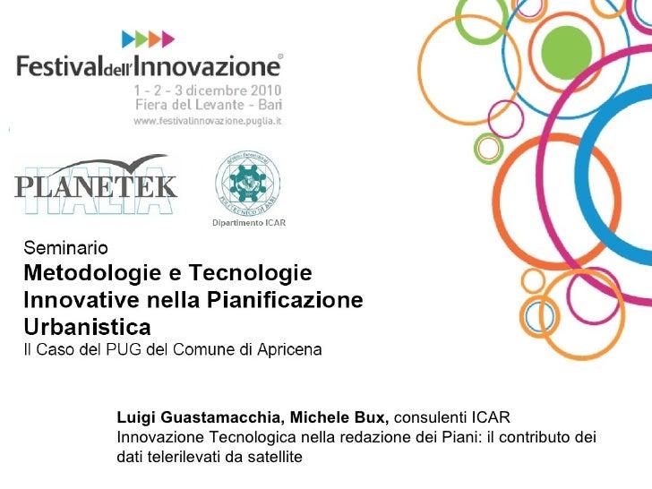 Luigi Guastamacchia, Michele Bux,  consulenti ICAR Innovazione Tecnologica nella redazione dei Piani: il contributo dei da...