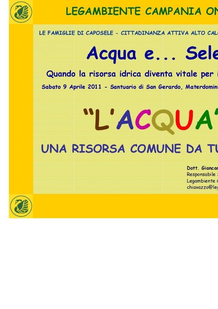 LEGAMBIENTE CAMPANIA ONLUSLE FAMIGLIE DI CAPOSELE - CITTADINANZA ATTIVA ALTO CALORE OFANTO SELE               Acqua e... S...