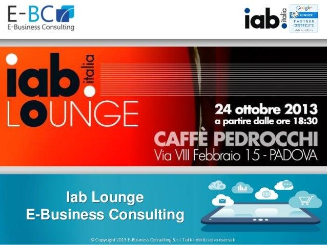 Presentazione iab lounge 24 ottobre 2013 Padova
