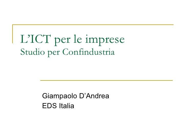 L'ICT per le imprese Studio per Confindustria Giampaolo D'Andrea EDS Italia