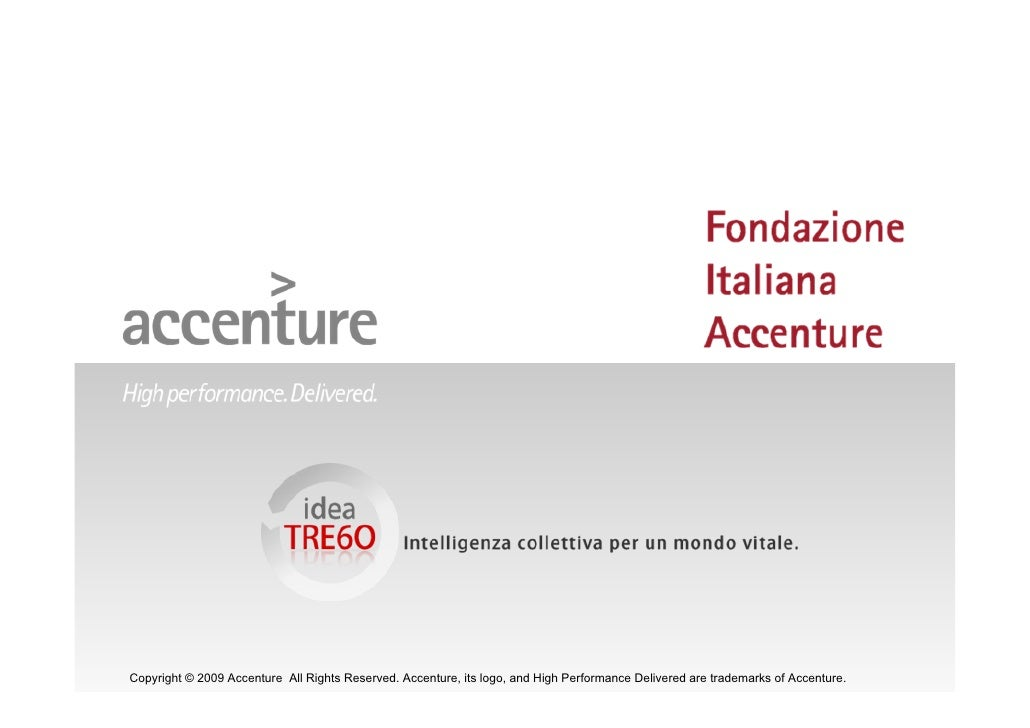 idea TRE60:  Intelligenza Collettiva  per un Mondo Vitale Copyright © 2009 Accenture All Rights Reserved.