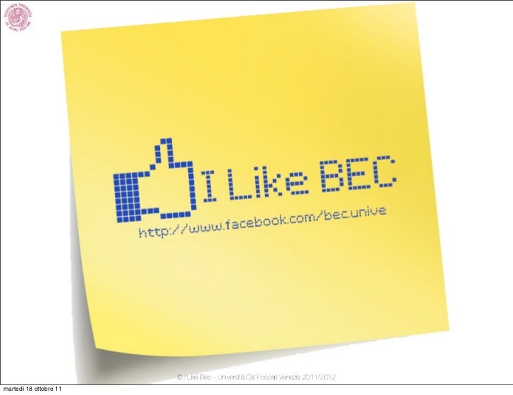 © I Like Bec - Università Ca' Foscari Venezia 2011/2012martedì 18 ottobre 11