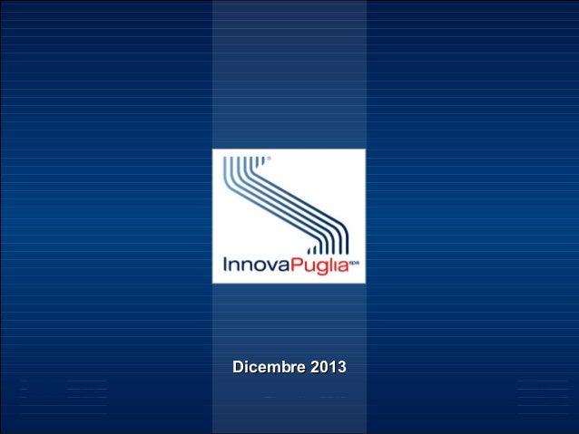 Presentazione InnovaPuglia - dicembre 2013