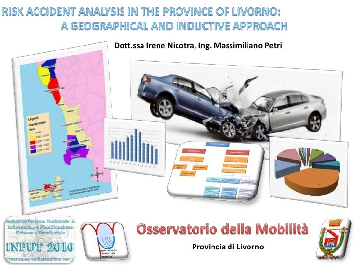 Risk accident analysis in the Province of Livorno:<br />A geographical and inductive approach<br />Dott.ssa Irene Nicotra,...