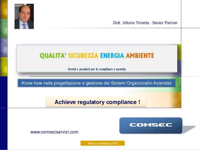Dott. Vittorio Trinetta - Senior PartnerKnow how nella progettazione e gestione dei Sistemi Organizzativi Aziendali       ...