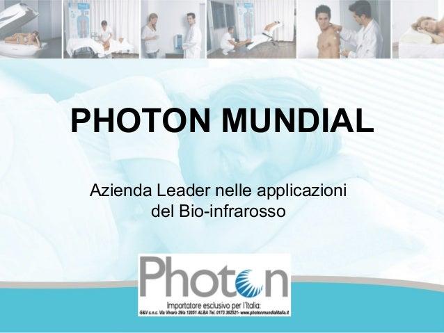 PHOTON MUNDIAL Azienda Leader nelle applicazioni del Bio-infrarosso
