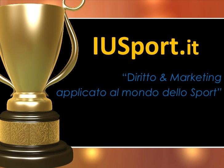 """IUSport.it             """"Diritto & Marketingapplicato al mondo dello Sport"""""""