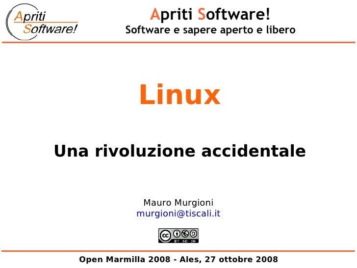 Apriti Software!            Software e sapere aperto e libero                   Linux Una rivoluzione accidentale         ...