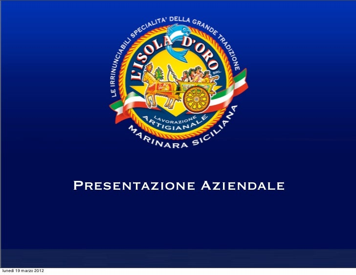 Presentazione Aziendalelunedì 19 marzo 2012