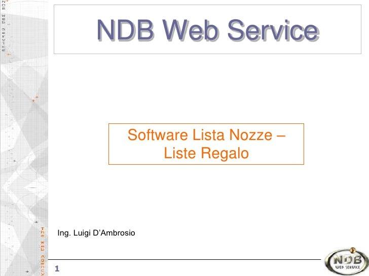 NDB Web Service<br />Software Lista Nozze – Liste Regalo<br />Ing. Luigi D'Ambrosio<br />