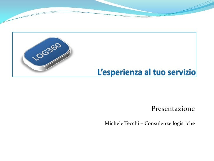 Presentazione Michele Tecchi – Consulenze logistiche